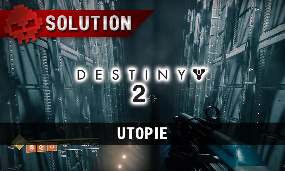 Soluce Destiny 2 - Utopie