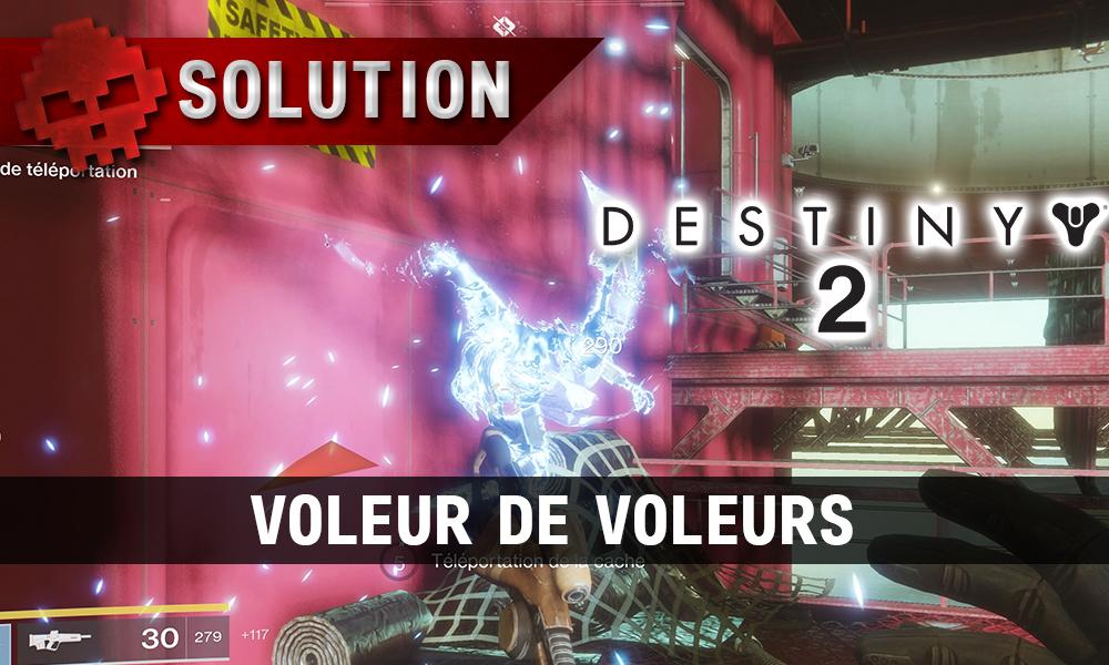 Soluce Destiny 2 - Voleur de voleurs (Aventure)