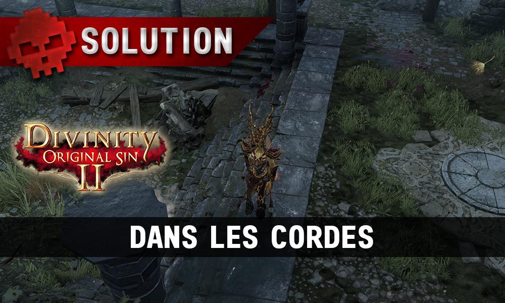 Soluce Divinity: Original Sin 2 - Dans les Cordes