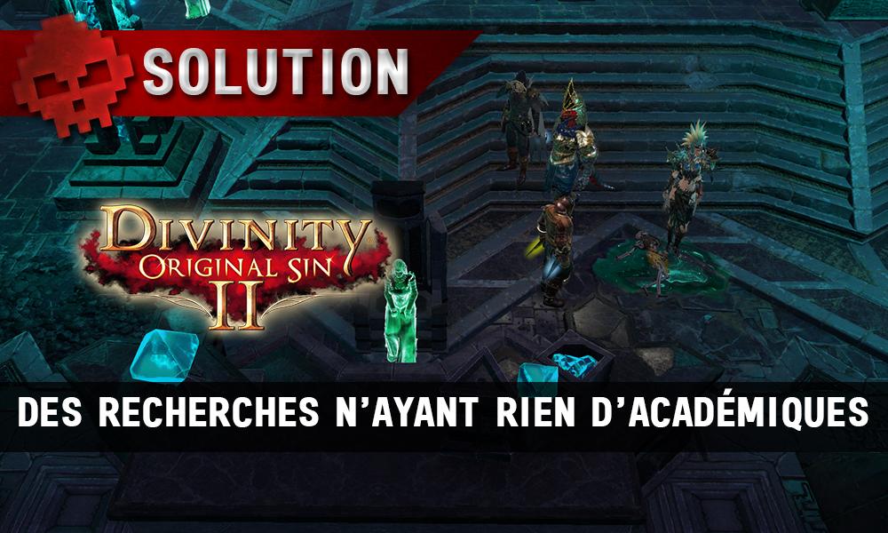 Soluce Divinity: Original Sin 2 - Des Recherches n'Ayant Rien d'Académiques