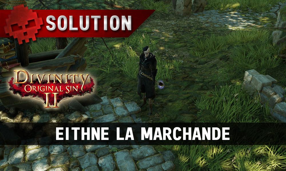 Soluce Divinity: Original Sin 2 - Eithne la Marchande
