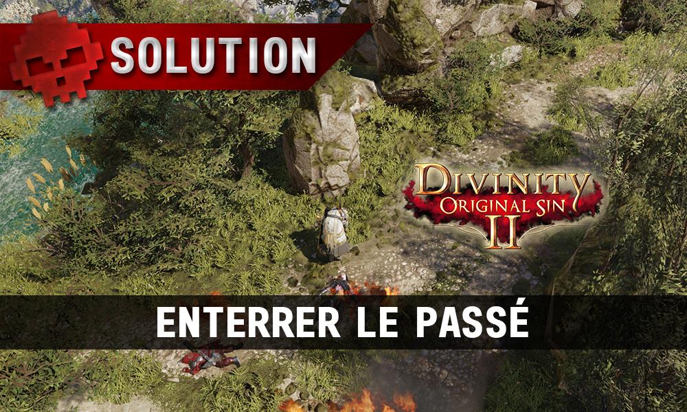 Soluce Divinity: Original Sin 2 - Enterrer le Passé