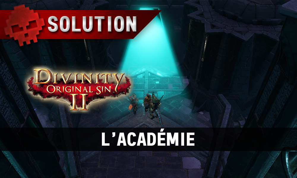 Soluce Divinity: Original Sin 2 - L'Académie