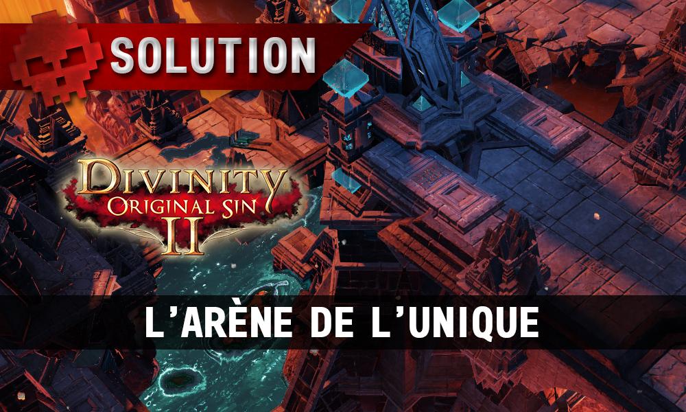 Soluce Divinity: Original Sin 2 - L'Arène de l'Unique