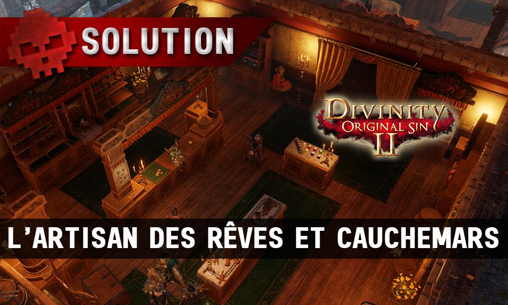 Soluce Divinity: Original Sin 2 - L'Artisan des Rêves et Cauchemars