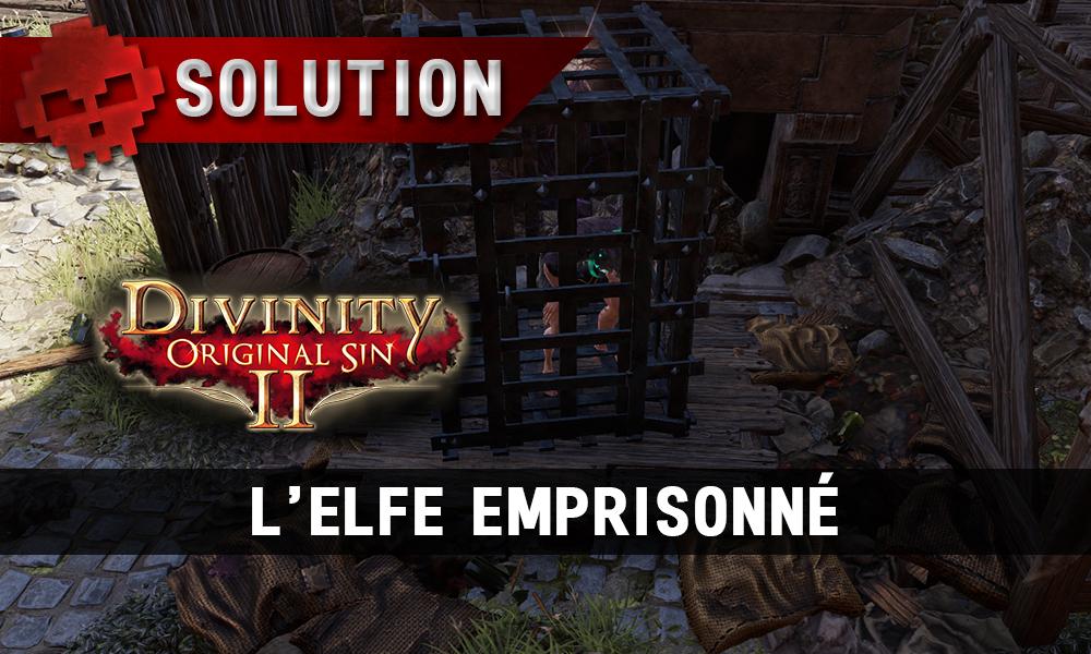 Soluce Divinity: Original Sin 2 - L'Elfe Emprisonné