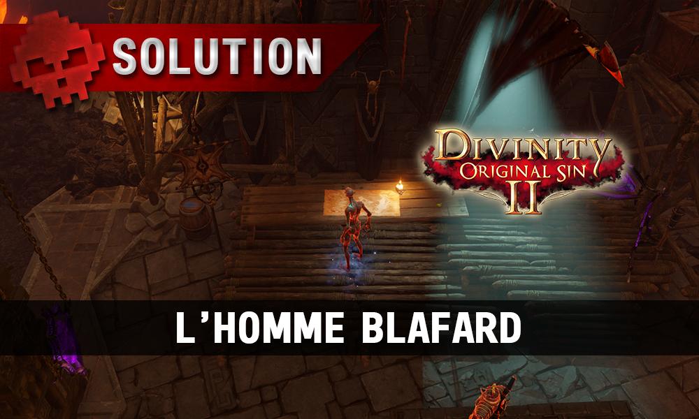 Soluce Divinity: Original Sin 2 - Homme Blafard