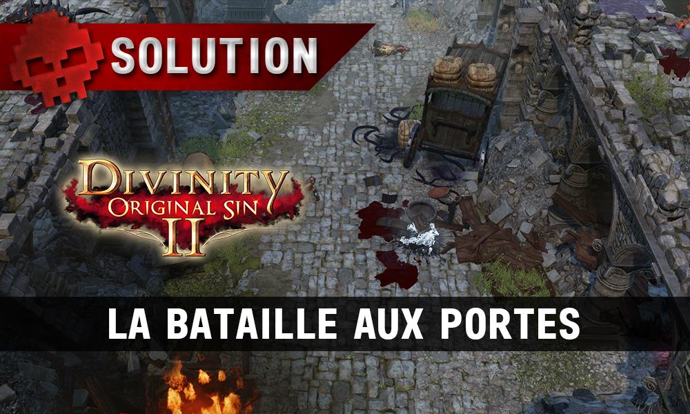 Soluce Divinity: Original Sin 2 - La Bataille aux Portes