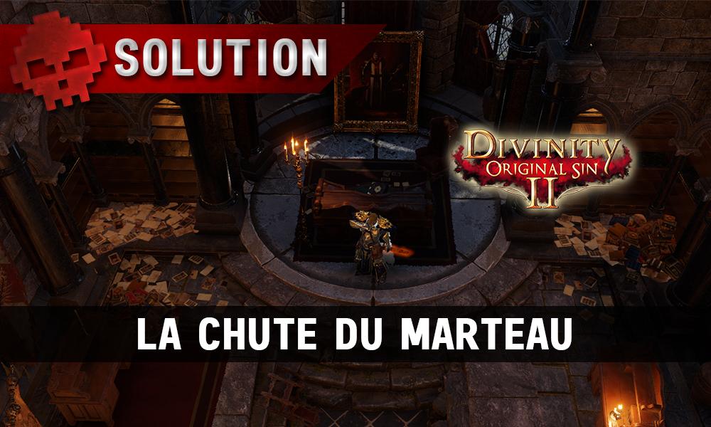 Soluce Divinity: Original Sin 2 - La Chute du Marteau