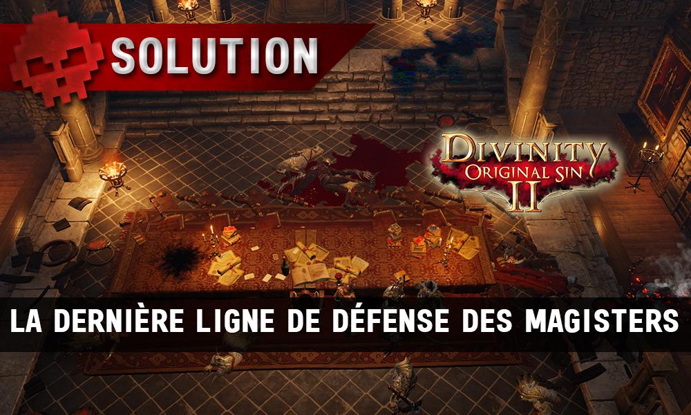 Soluce Divinity: Original Sin 2 - La Dernière Ligne de Défense des Magisters