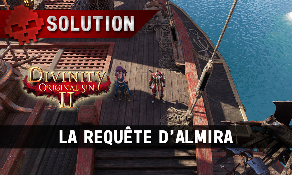 Soluce Divinity: Original Sin 2 - La Requête d'Almira