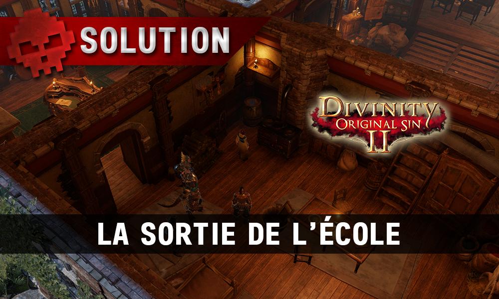 Soluce Divinity: Original Sin 2 - La Sortie de l'École