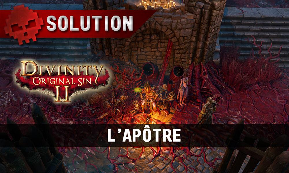 Soluce Divinity: Original Sin 2 - L'Apôtre