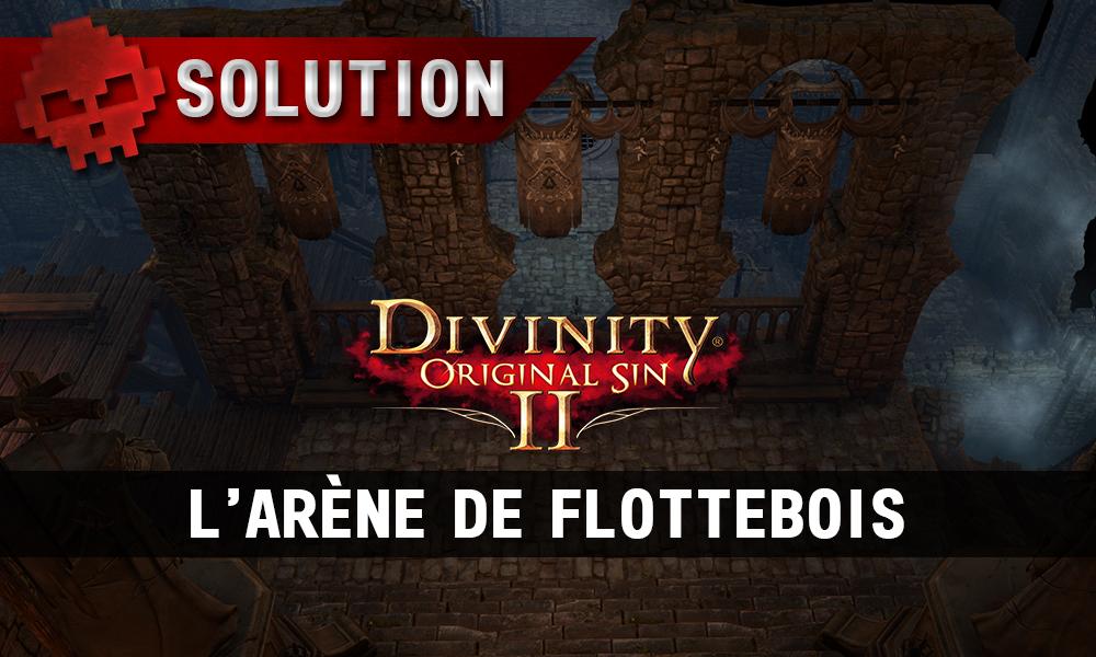 Soluce Divinity: Original Sin 2 - L'Arène de Flottebois