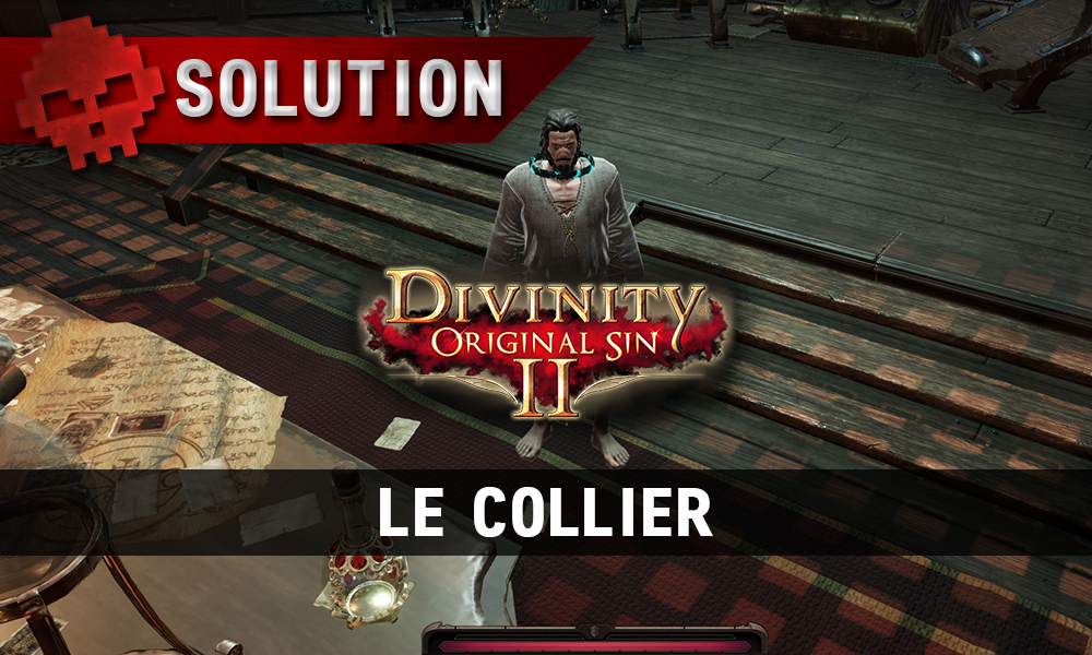 Soluce Divinity: Original Sin 2 - Le Collier