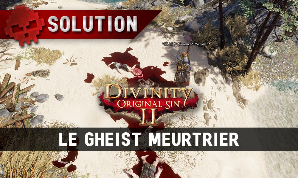 Soluce Divinity: Original Sin 2 - Le Gheist Meurtrier
