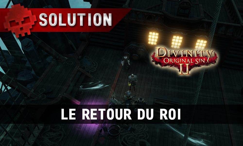 Soluce Divinity: Original Sin 2 - Le Retour du Roi