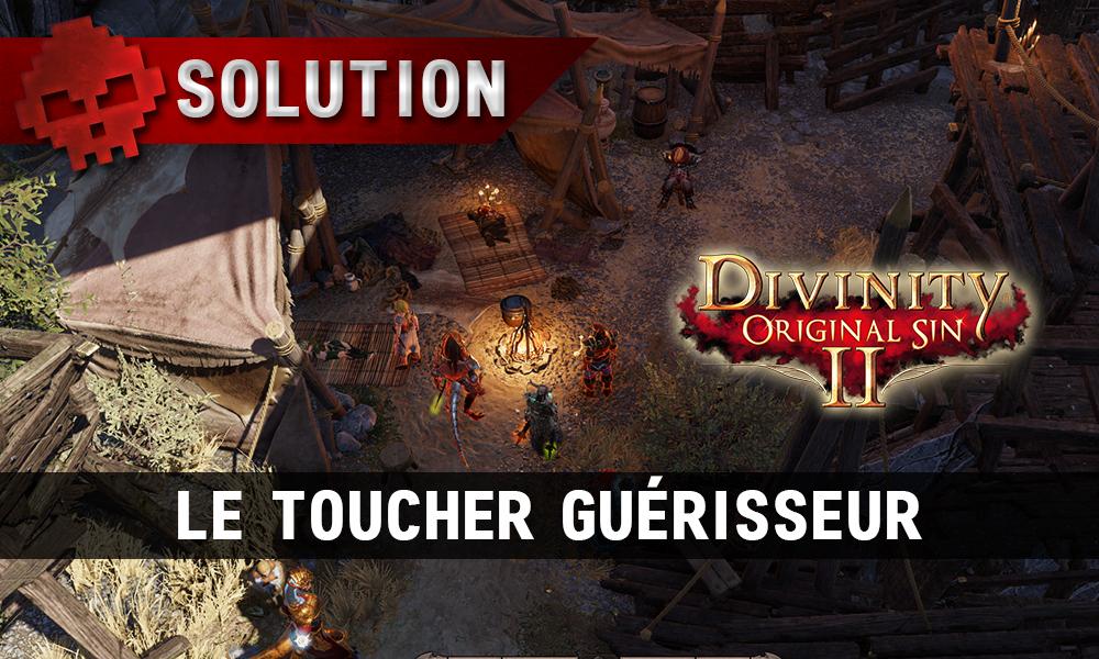 Soluce Divinity: Original Sin 2 - Le Toucher Guérisseur