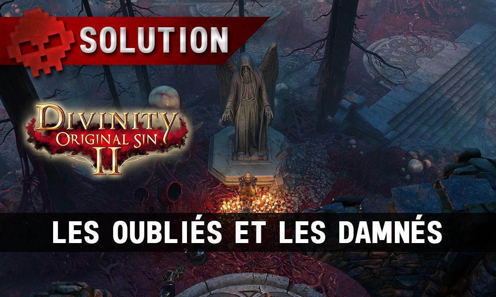 Soluce Divinity: Original Sin 2 - Les Oubliés et les Damnés