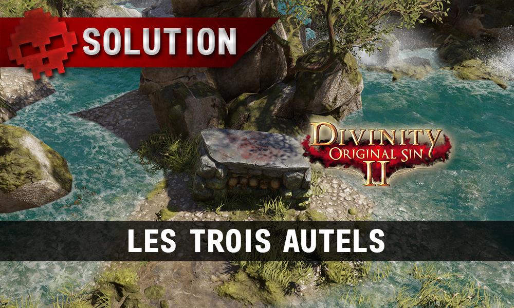 Soluce Divinity: Original Sin 2 - Les Trois Autels