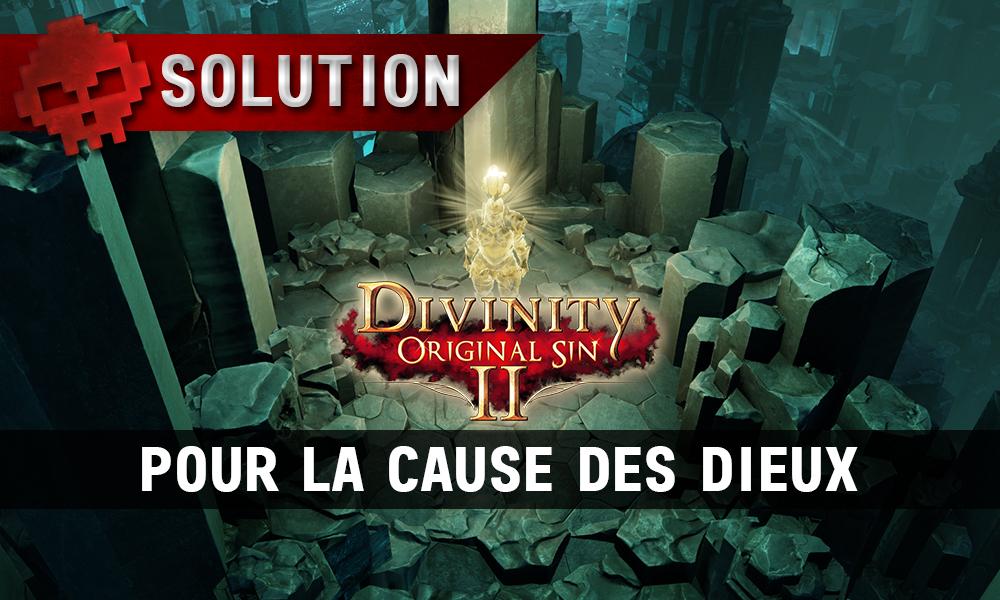 Soluce Divinity: Original Sin 2 - Pour la Cause des Dieux