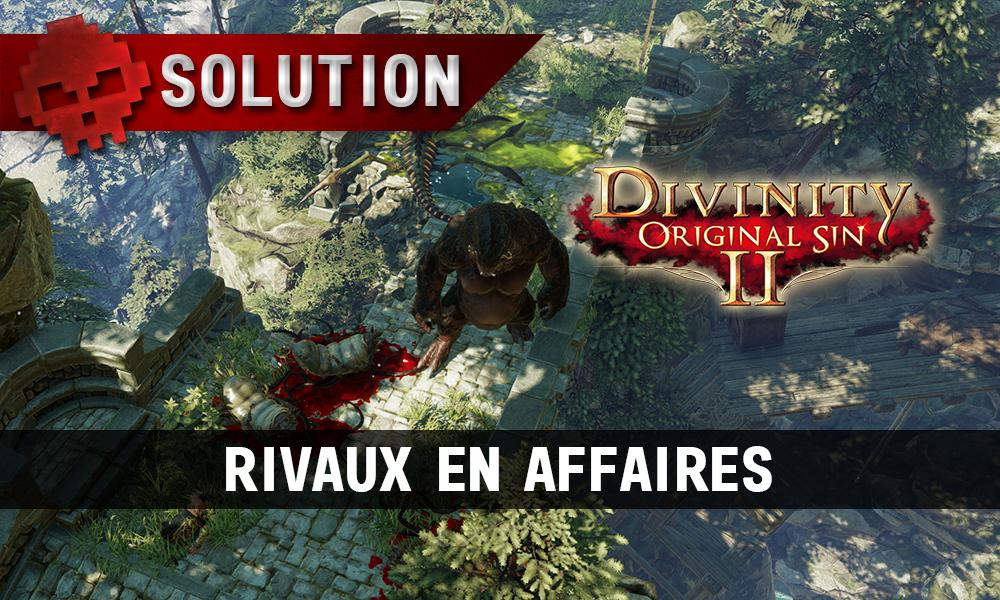 Soluce Divinity: Original Sin 2 - Rivaux en Affaires