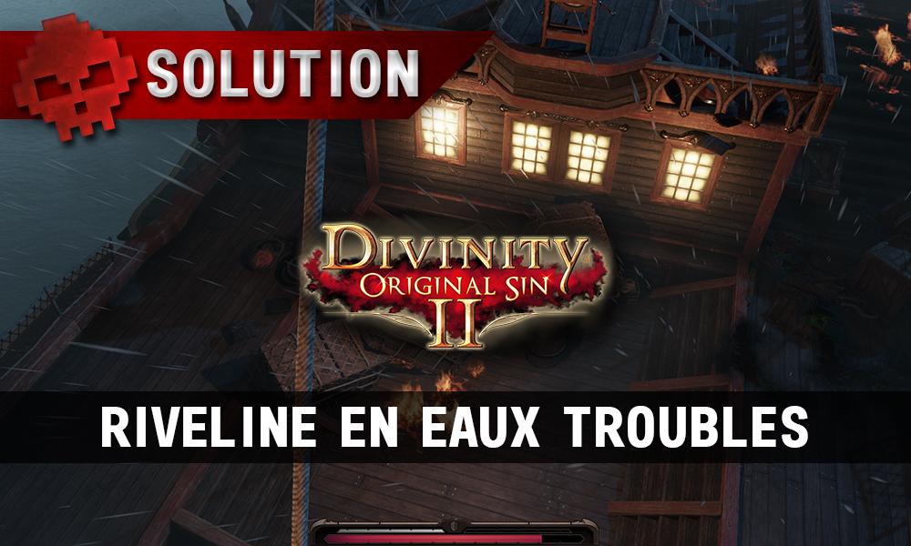 Soluce Divinity: Original Sin 2 - Riveline en eaux troubles