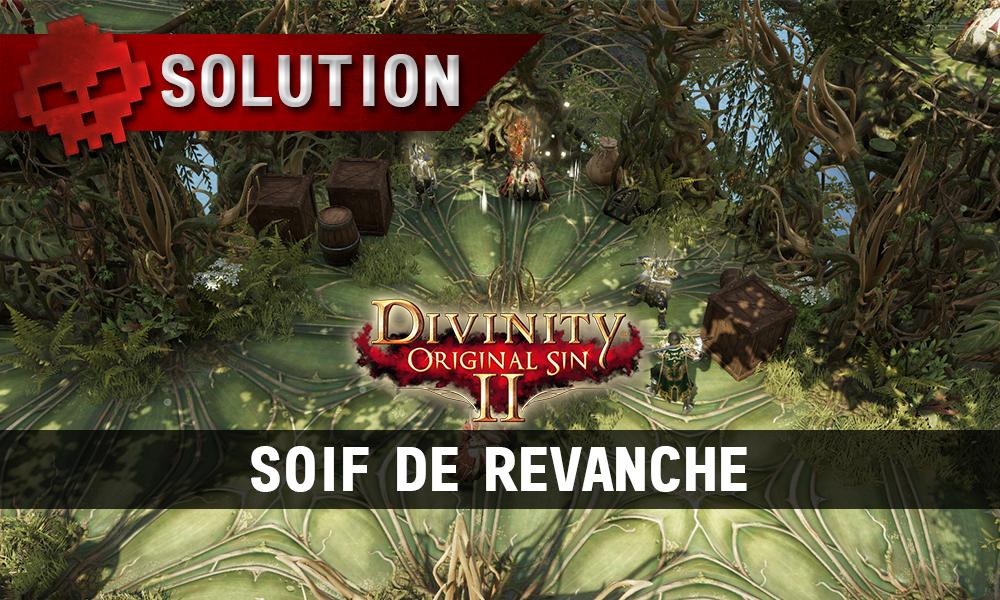 Soluce Divinity: Original Sin 2 - Soif de Revanche