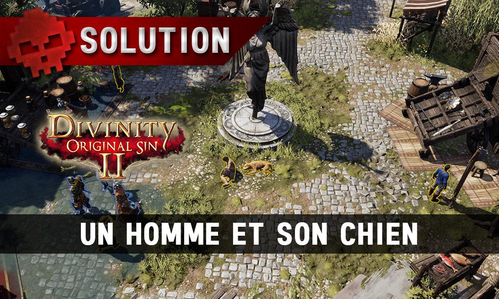 Soluce Divinity: Original Sin 2 - Un Homme et son Chien