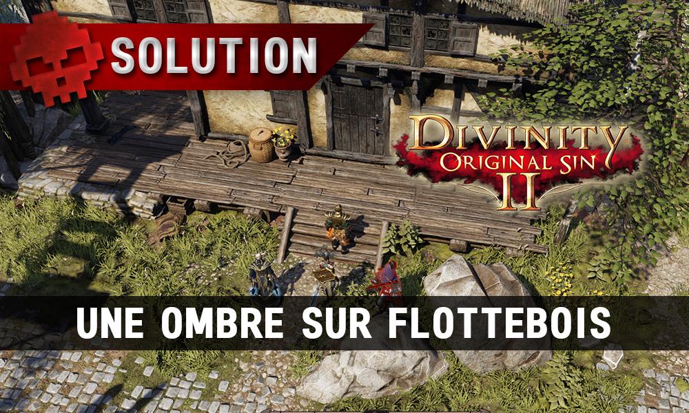 Soluce Divinity: Original Sin 2 - Une Ombre sur Flottebois