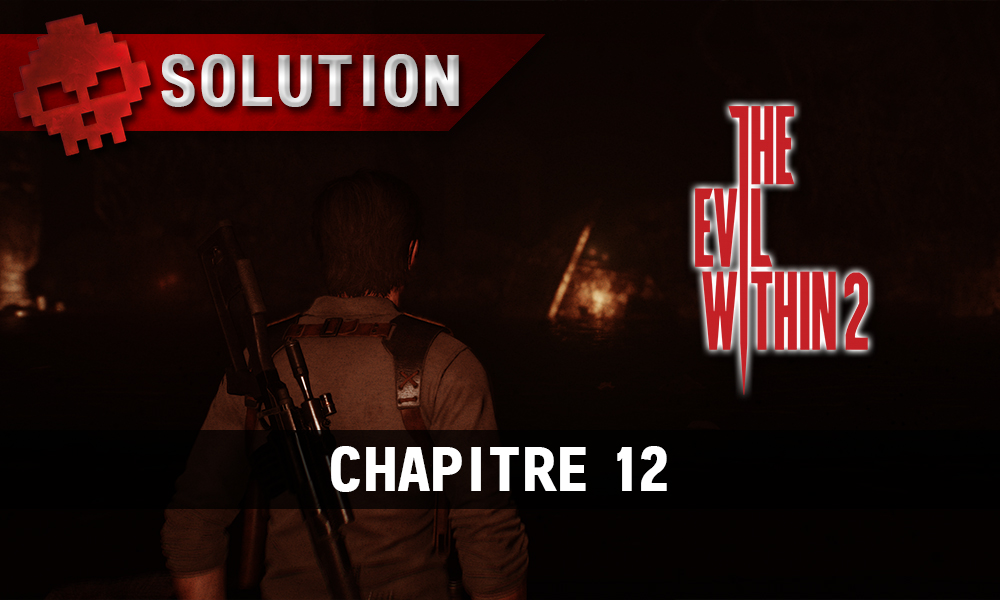Soluce The Evil Within 2 - Chapitre 12