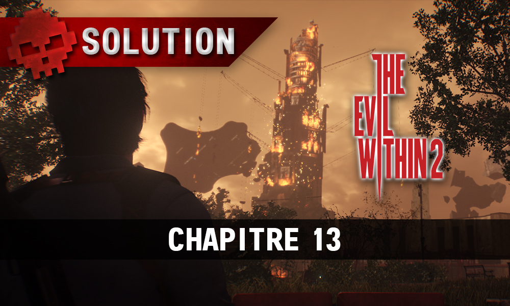 Soluce The Evil Within 2 - Chapitre 13