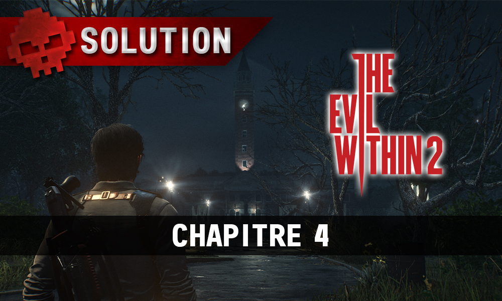 Soluce The Evil Within 2 - Chapitre 4