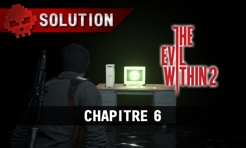 Soluce The Evil Within 2 - Chapitre 6