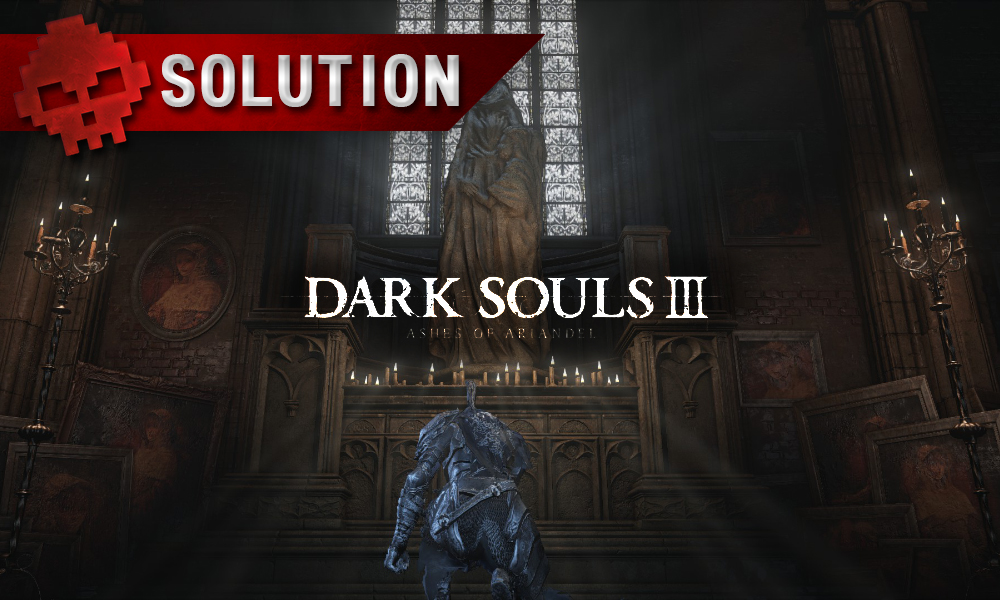 Solution Dark Souls 3 Ashes of Ariandel War Legend
