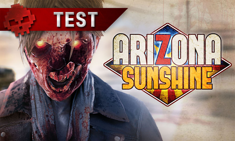 arizona sunshine test, zombie et logo du jeu, bandeau test