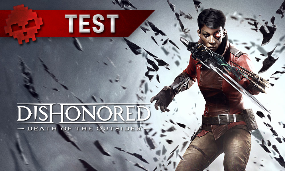Test Dishonored : La Mort de l'Outsider