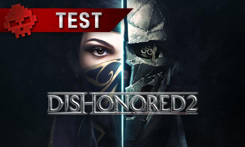 Test Dishonored 2 Emily et Corvo - WarLegend