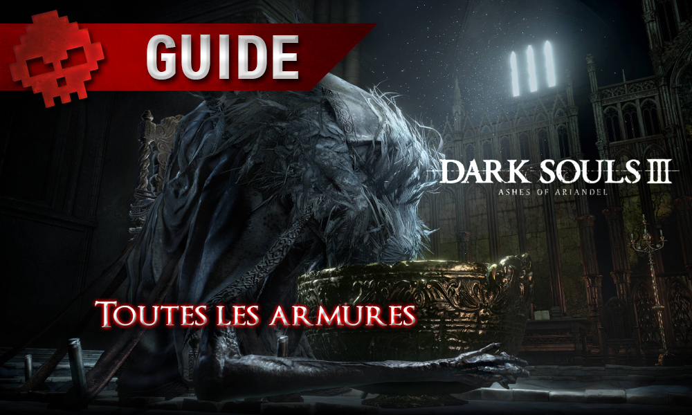 Dark Souls 3: Ashes of Ariandel - Toutes les armures