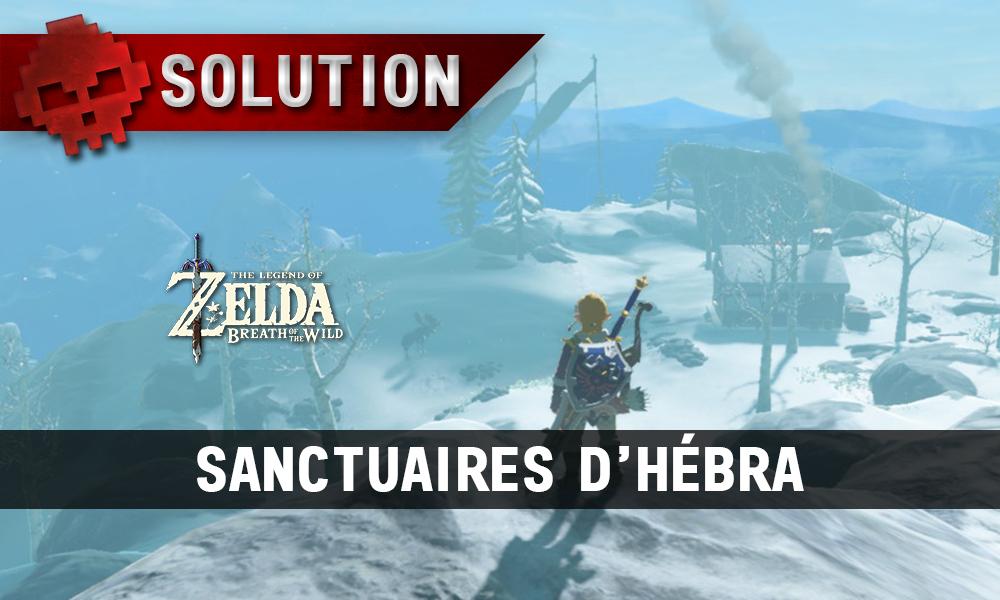 Soluce complète de Zelda Breath of the Wild sanctuaires d'hébra