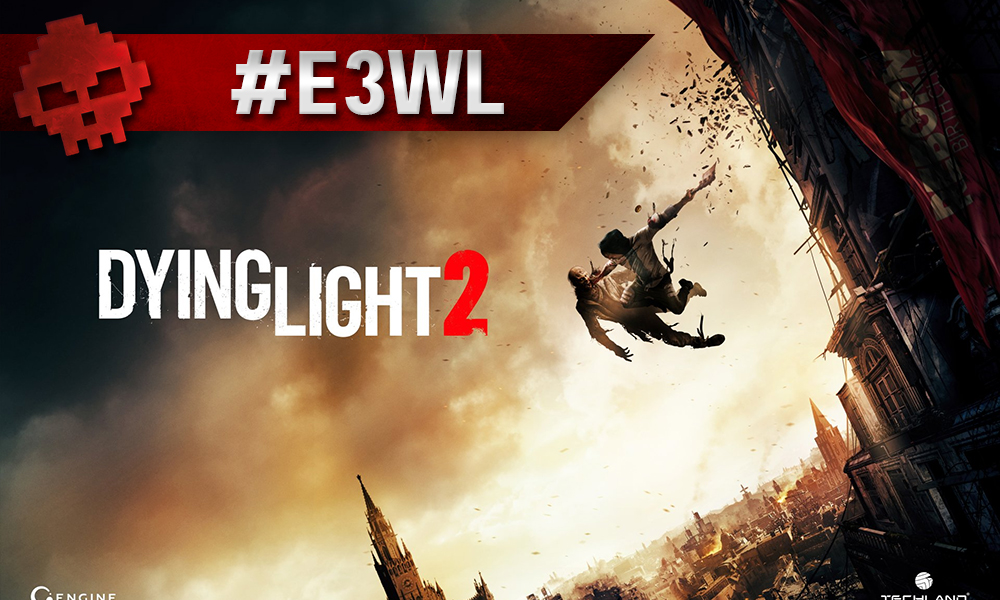 Vignette E3WL dying light 2
