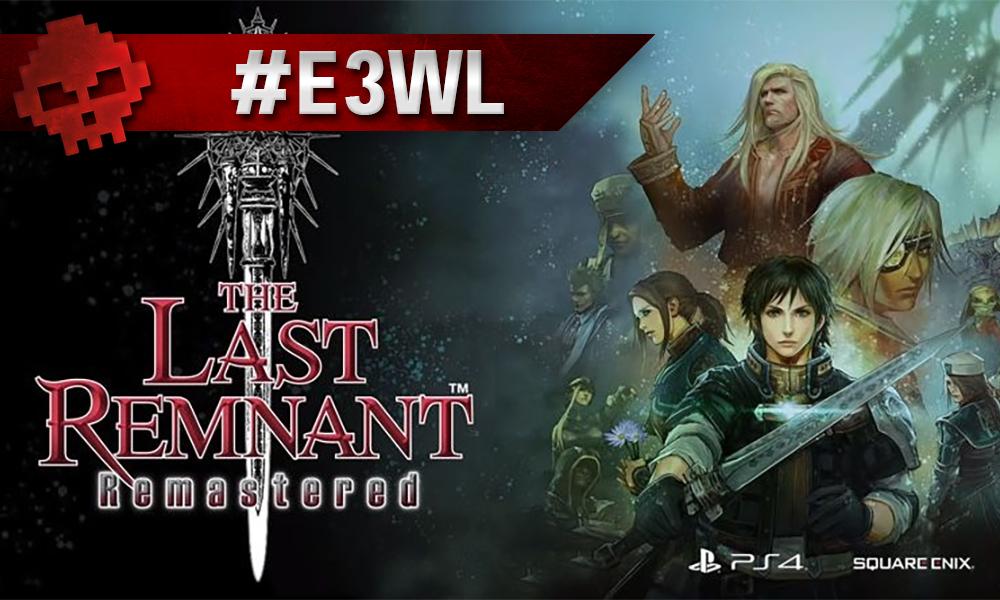 Vignette E3WL the last remnant remastered