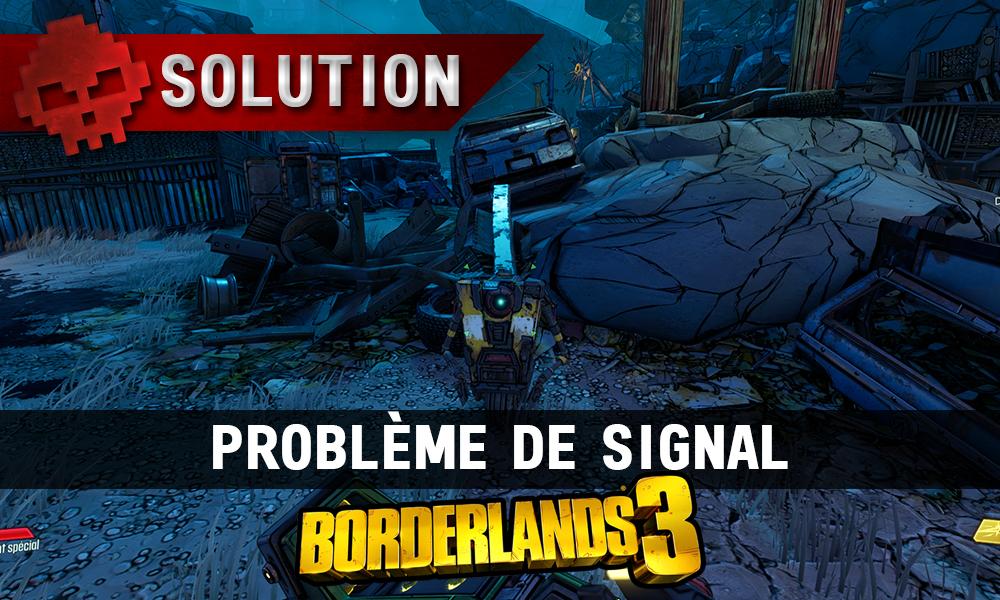 Vignette Soluce Borderlands 3 - Problème de signal