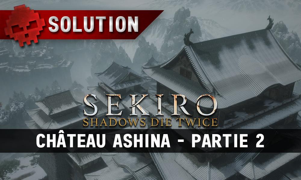 Vignette Soluce Sekiro château ashina partie 2