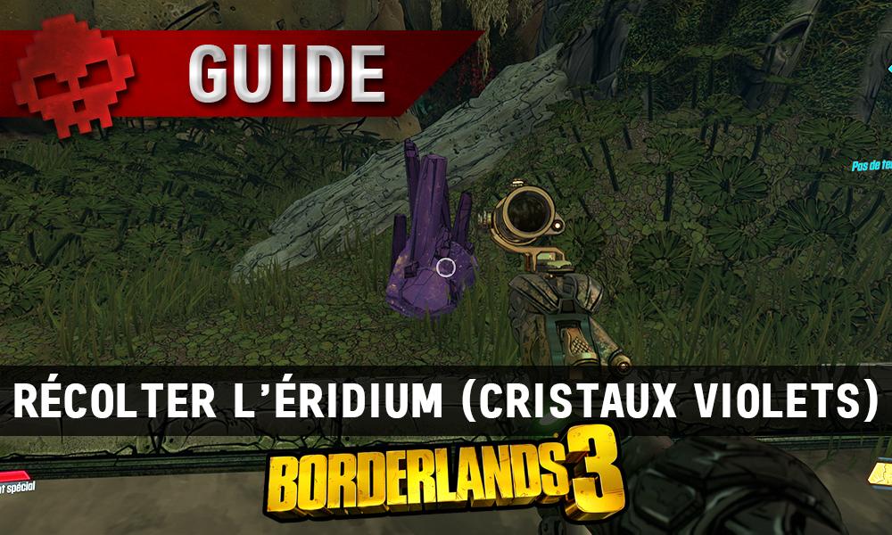 Vignette guide borderlands 3 récolter éridium des cristaux violets 1