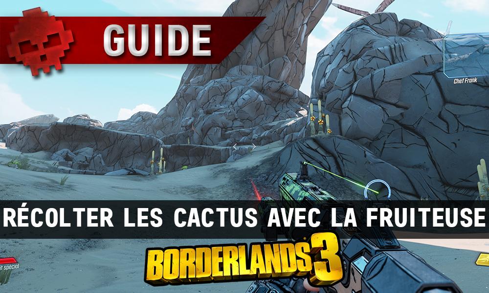 Vignette guide borderlands 3 récolter les cactus avec la fruiteuse