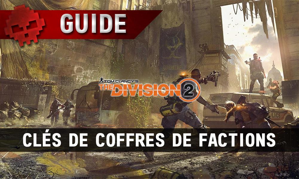 Vignette guide clés de coffres de factions the division 2