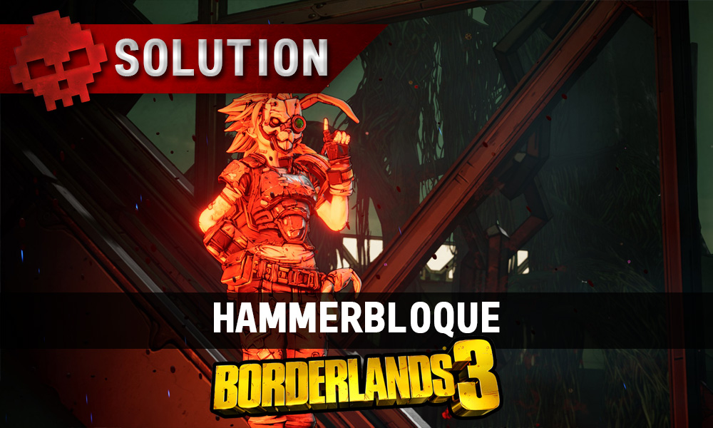vignette guide borderlands 3 hammerbloque