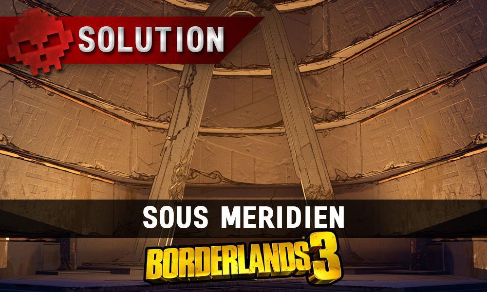 vignette soluce borderlands 3 sous meridien