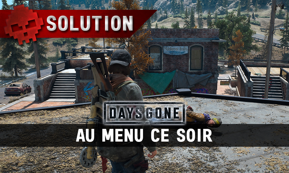 Vignette soluce days gone au menu ce soir